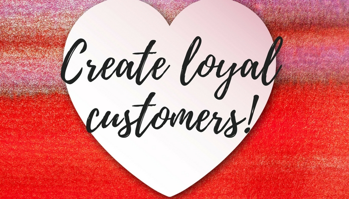 How to Create Customer Loyalty